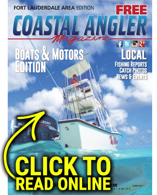 Coastal Angler Magazine-Fort Lauderdale-JUNE17