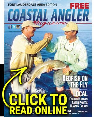 Coastal Angler Magazine - Ft. Lauderdale - October 2017