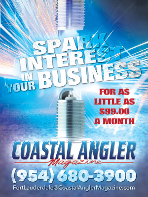 Spark Interest in Your Business! Advertise in Coastal Angler Ft. Lauderdale