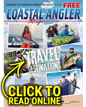 Coastal Angler Magazine - Panama City/Destin/Forgotten Coast November 2019